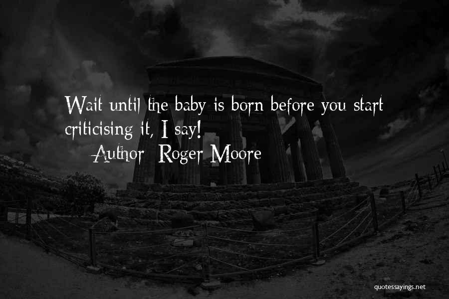 Can't Wait To Have My Baby Quotes By Roger Moore