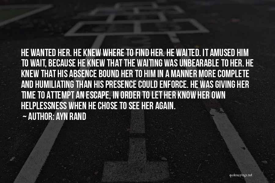 Can't Wait To See You Again Quotes By Ayn Rand