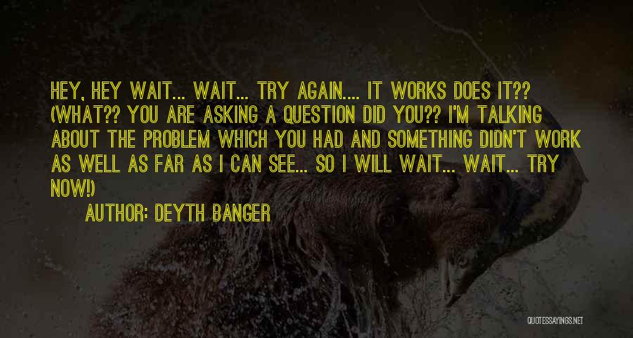 Can't Wait To See You Again Quotes By Deyth Banger