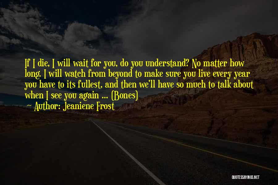 Can't Wait To See You Again Quotes By Jeaniene Frost