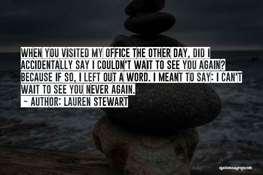 Can't Wait To See You Again Quotes By Lauren Stewart
