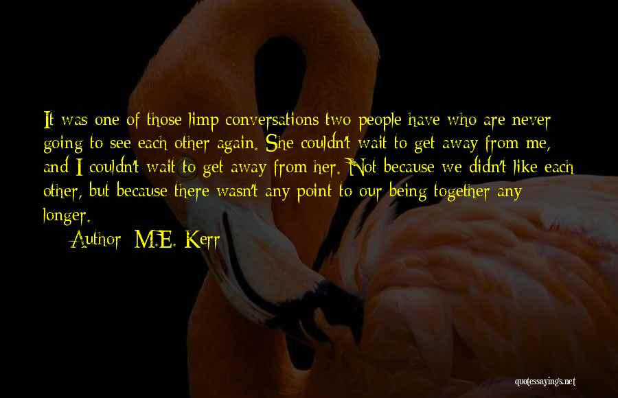Can't Wait To See You Again Quotes By M.E. Kerr
