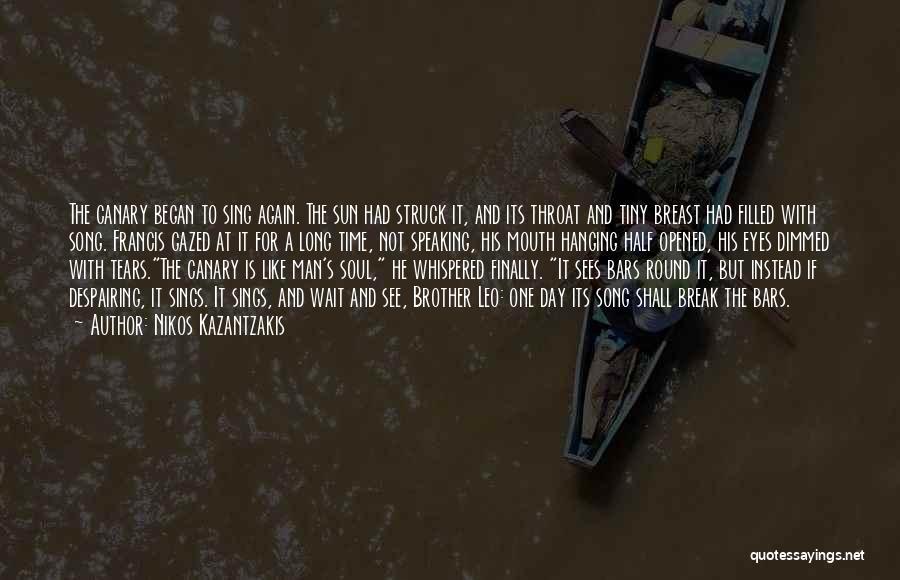 Can't Wait To See You Again Quotes By Nikos Kazantzakis