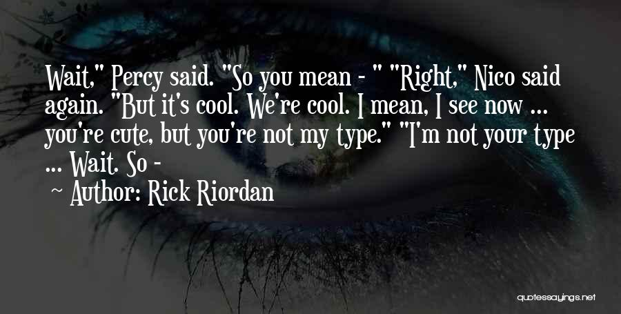 Can't Wait To See You Again Quotes By Rick Riordan