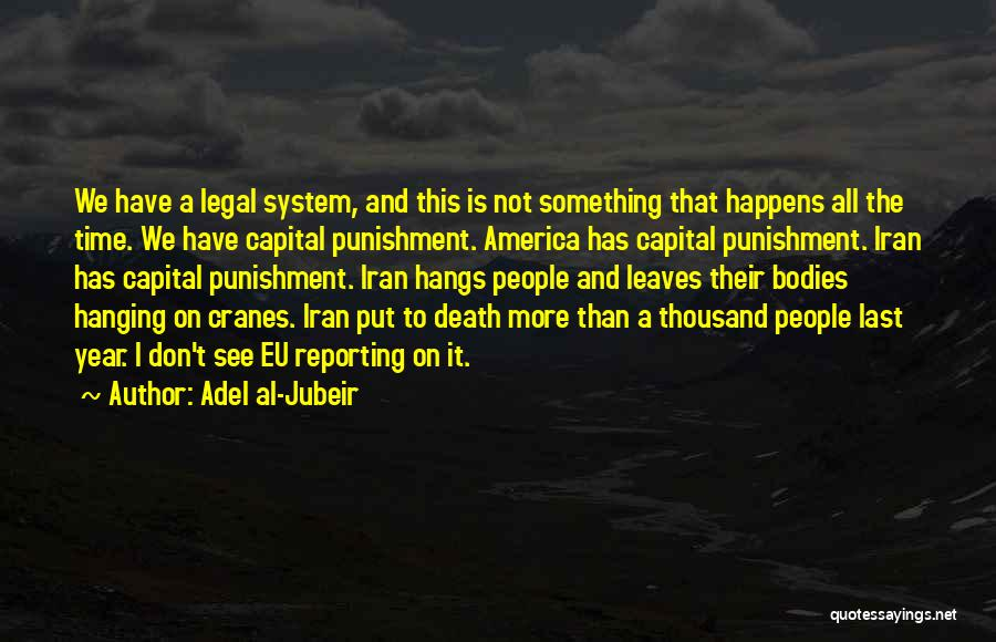 Capital Punishment Quotes By Adel Al-Jubeir