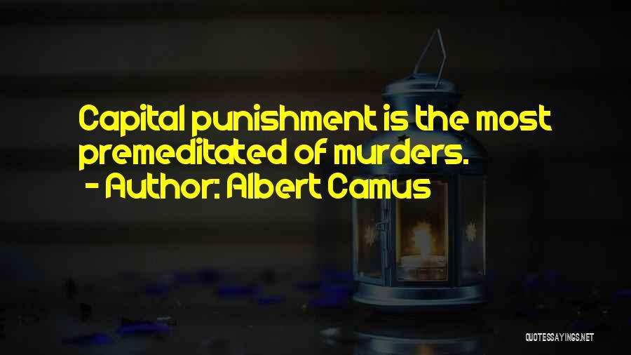 Capital Punishment Quotes By Albert Camus