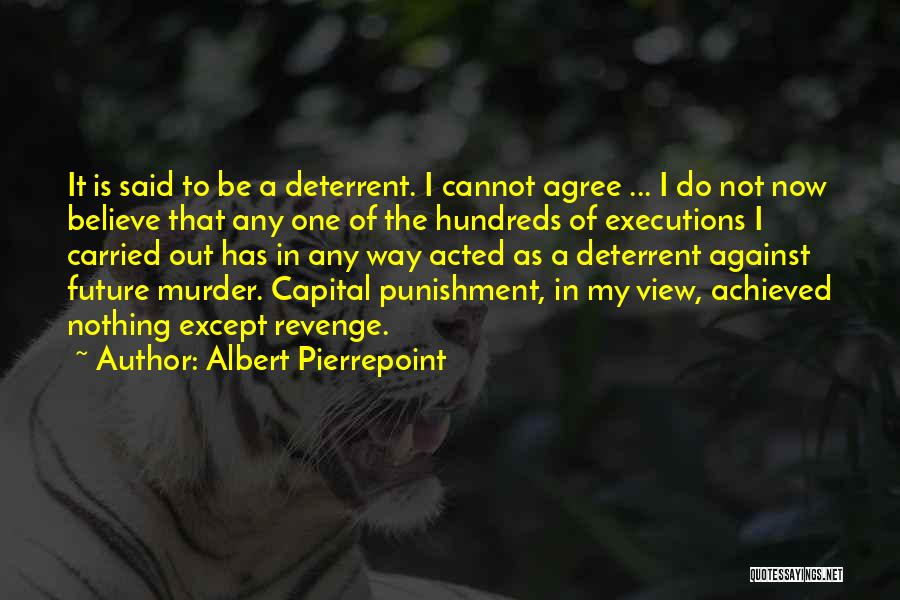 Capital Punishment Quotes By Albert Pierrepoint