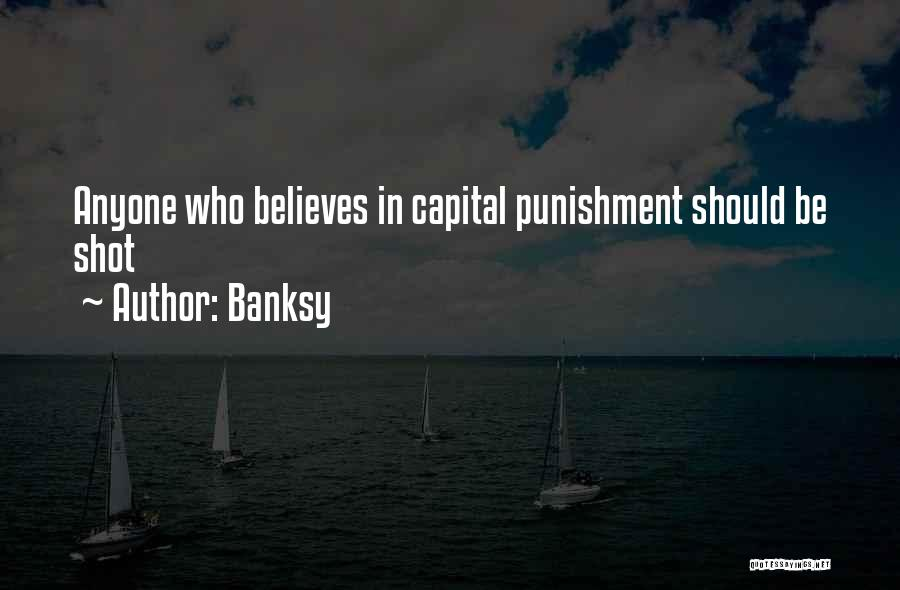 Capital Punishment Quotes By Banksy