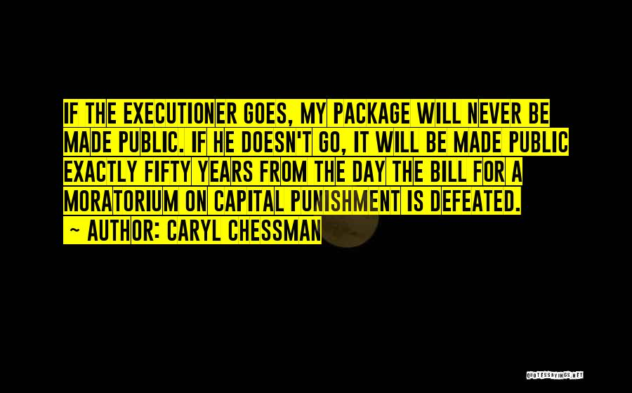 Capital Punishment Quotes By Caryl Chessman