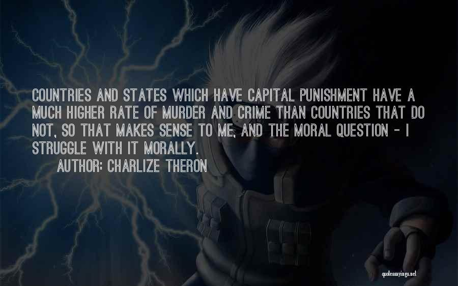 Capital Punishment Quotes By Charlize Theron