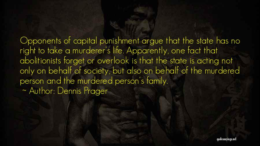 Capital Punishment Quotes By Dennis Prager