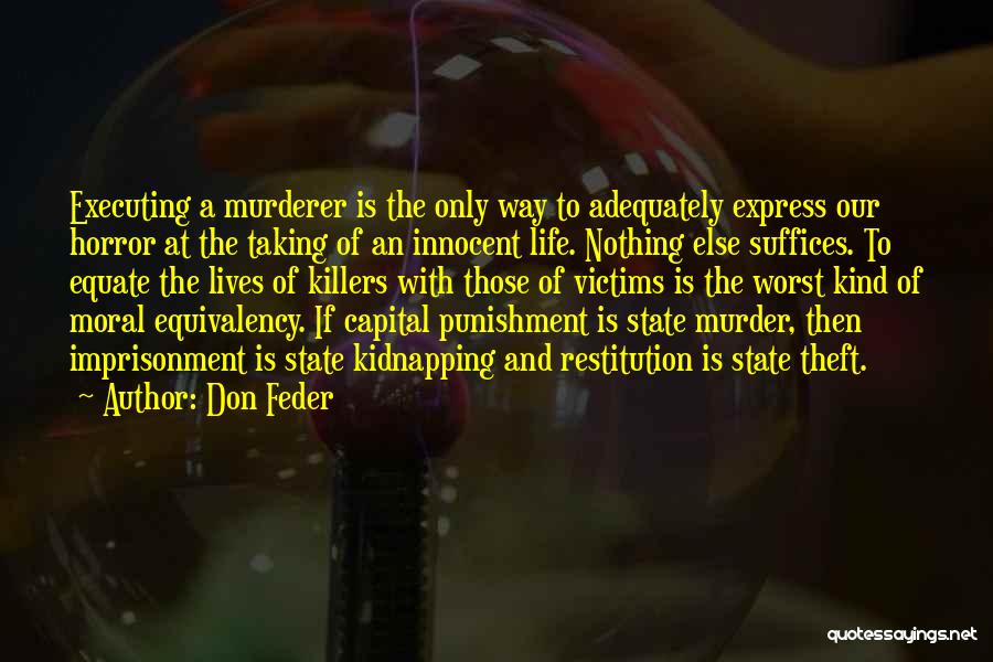 Capital Punishment Quotes By Don Feder