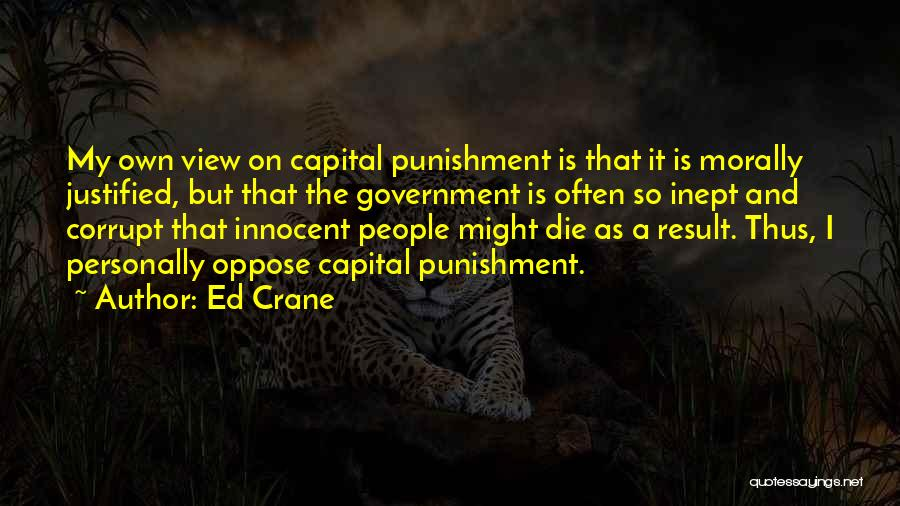 Capital Punishment Quotes By Ed Crane