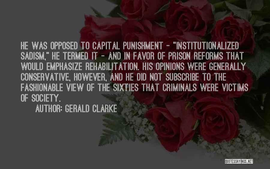 Capital Punishment Quotes By Gerald Clarke