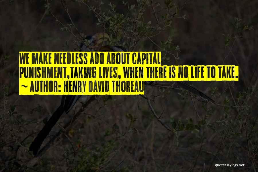 Capital Punishment Quotes By Henry David Thoreau