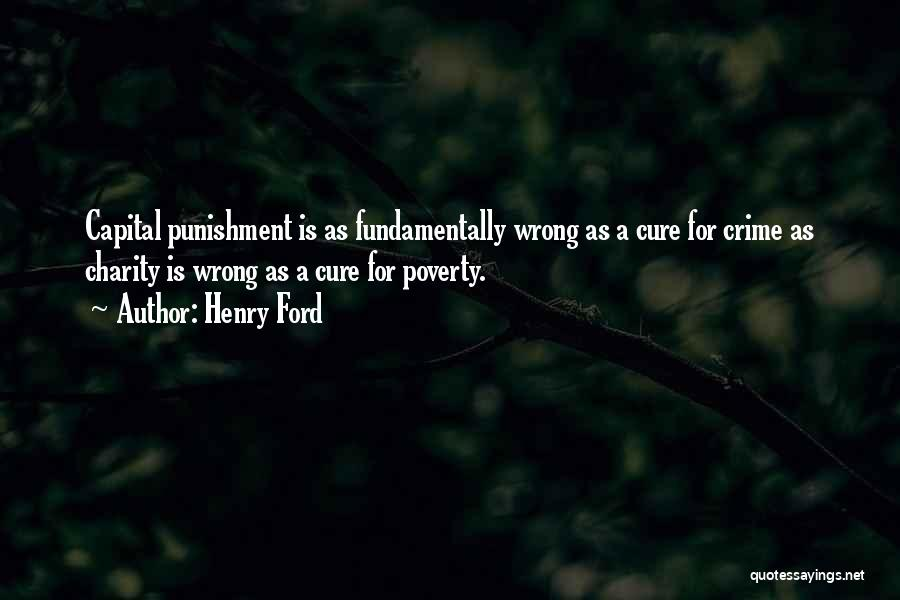 Capital Punishment Quotes By Henry Ford