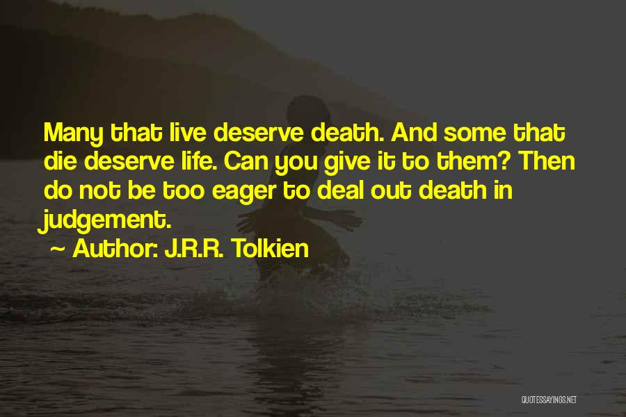 Capital Punishment Quotes By J.R.R. Tolkien