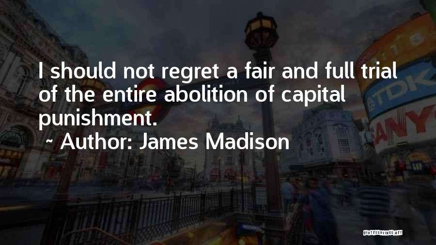 Capital Punishment Quotes By James Madison
