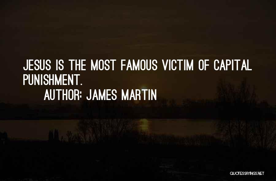 Capital Punishment Quotes By James Martin