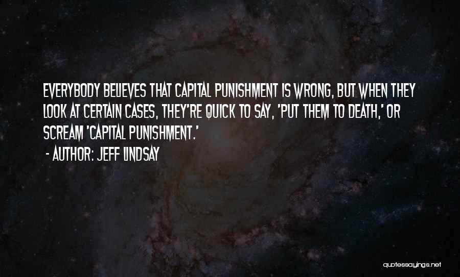 Capital Punishment Quotes By Jeff Lindsay