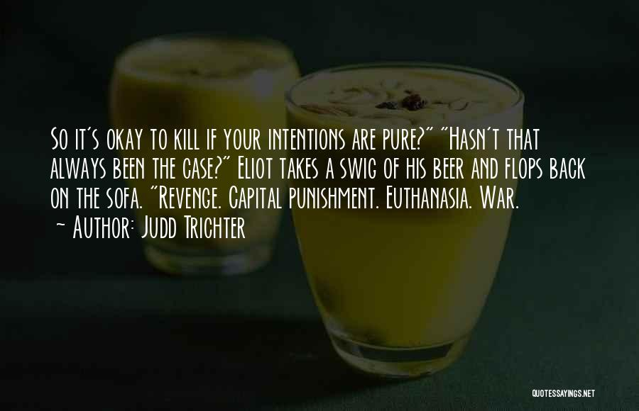 Capital Punishment Quotes By Judd Trichter