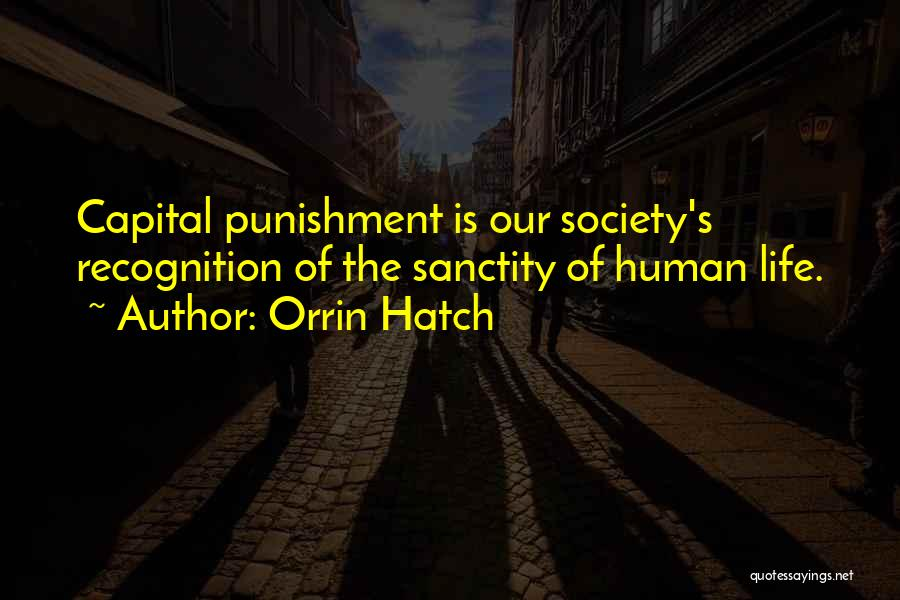 Capital Punishment Quotes By Orrin Hatch