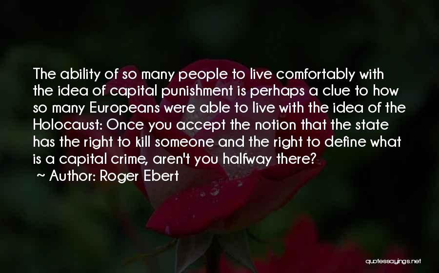 Capital Punishment Quotes By Roger Ebert