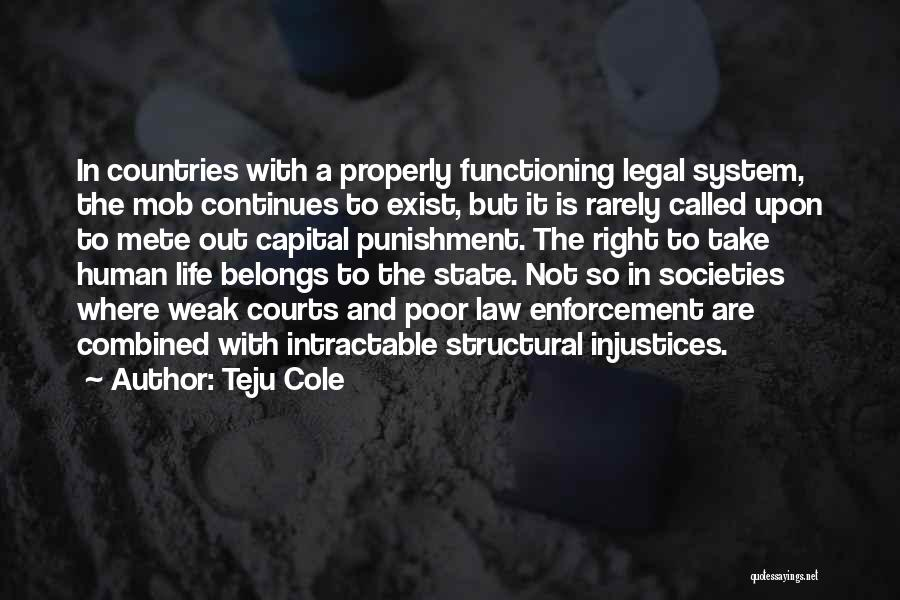 Capital Punishment Quotes By Teju Cole