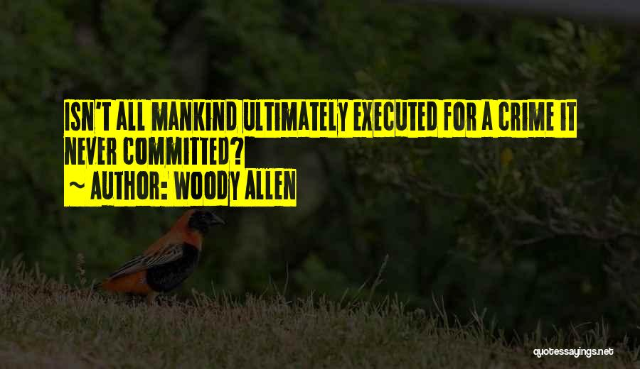 Capital Punishment Quotes By Woody Allen