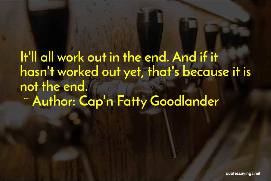 Cap'n Fatty Goodlander Quotes 1415927