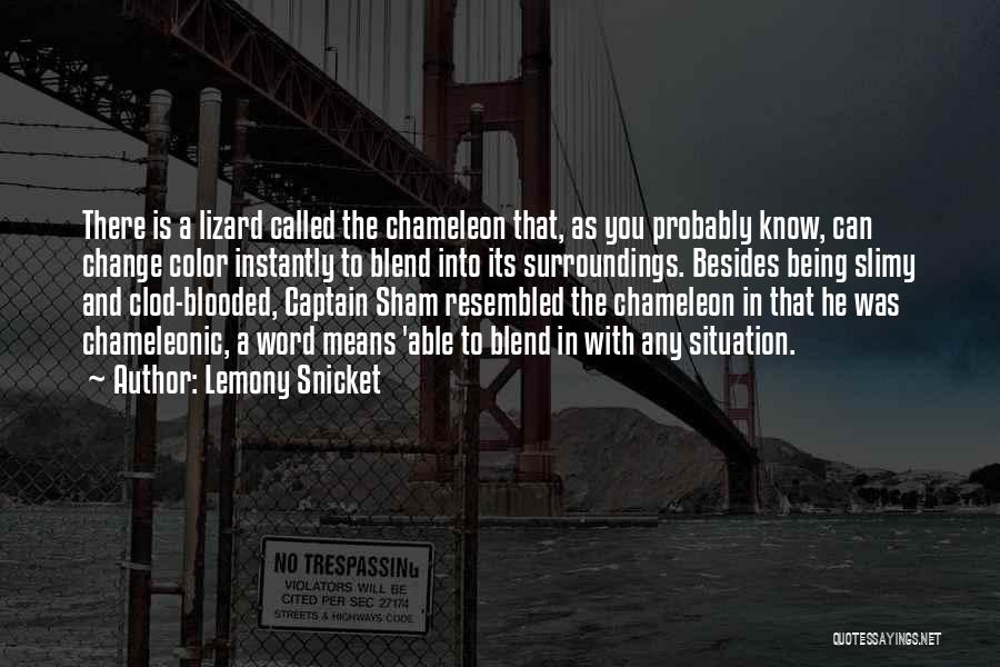 Captain Sham Quotes By Lemony Snicket