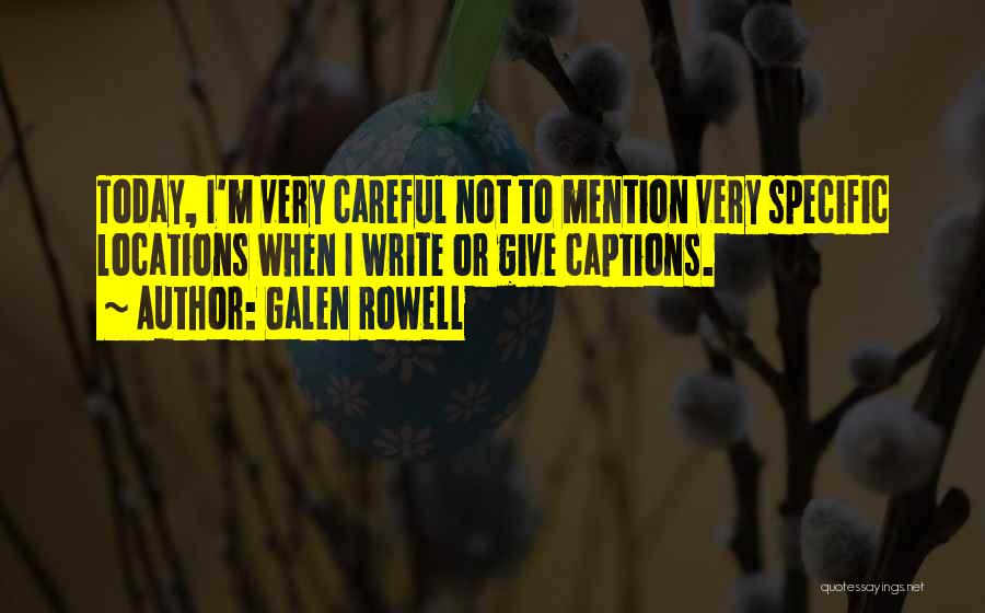 Captions Quotes By Galen Rowell