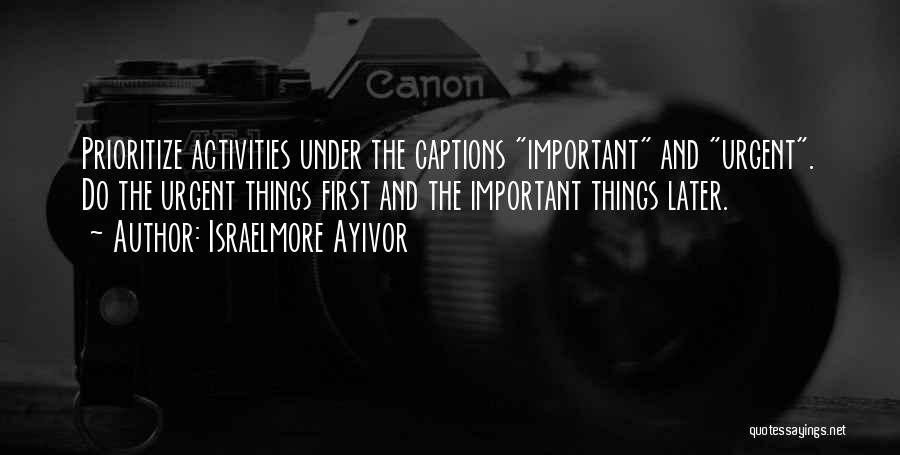 Captions Quotes By Israelmore Ayivor