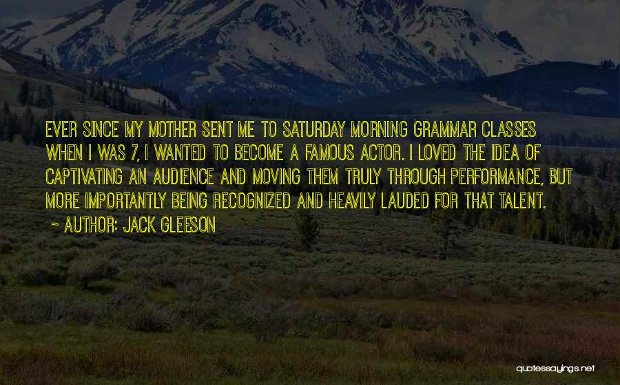 Captivating An Audience Quotes By Jack Gleeson