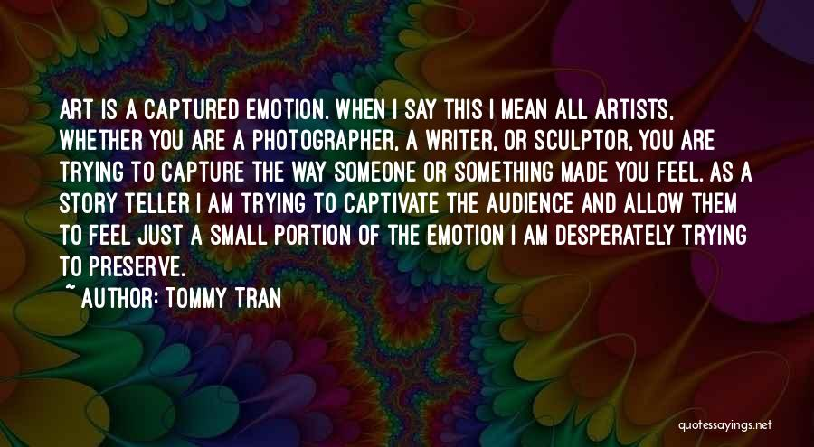 Captivating An Audience Quotes By Tommy Tran