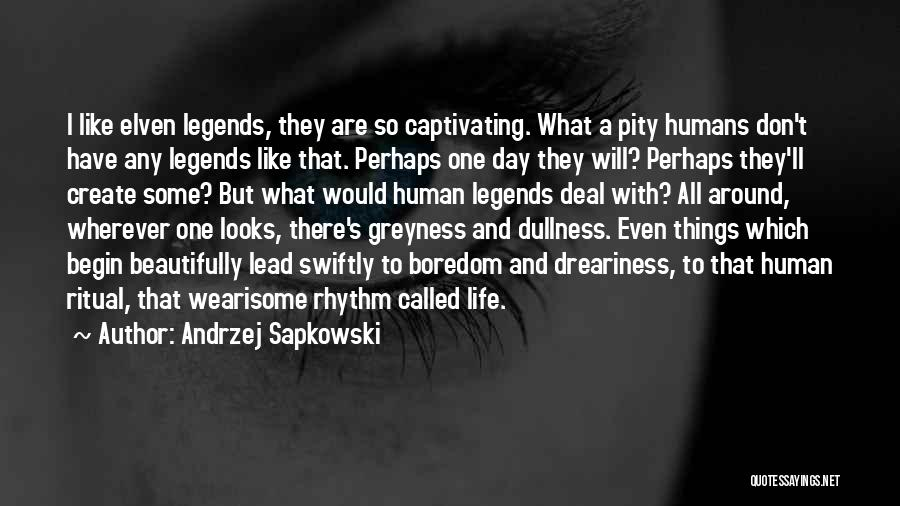 Captivating Quotes By Andrzej Sapkowski