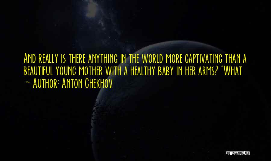 Captivating Quotes By Anton Chekhov