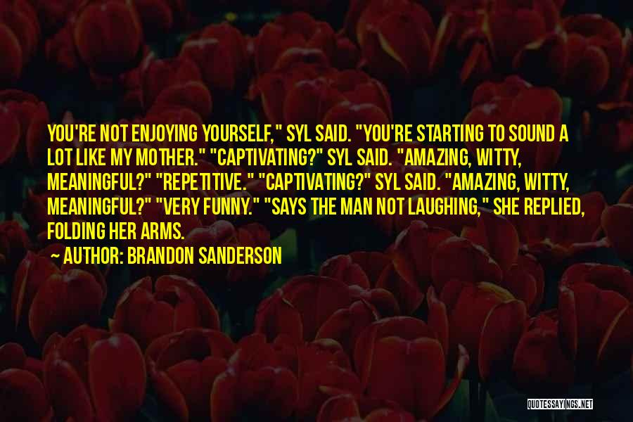 Captivating Quotes By Brandon Sanderson