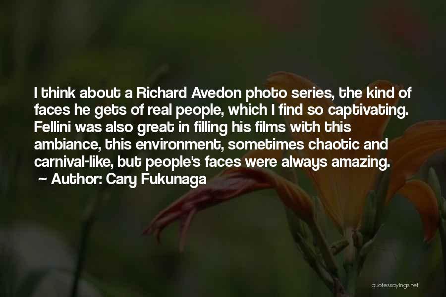Captivating Quotes By Cary Fukunaga