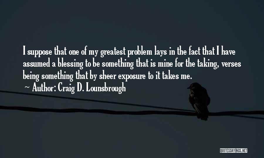 Captivating Quotes By Craig D. Lounsbrough