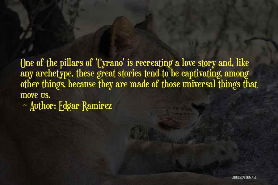 Captivating Quotes By Edgar Ramirez