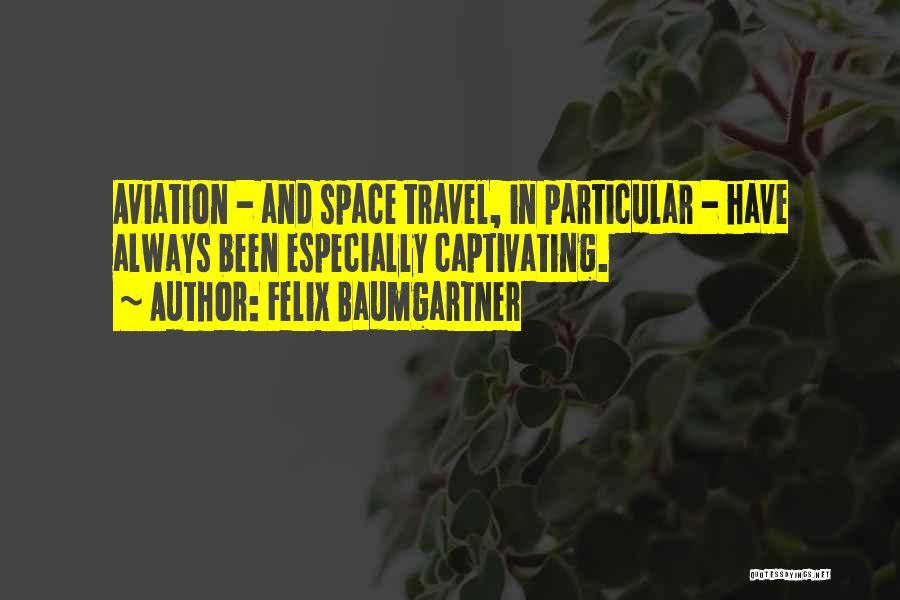 Captivating Quotes By Felix Baumgartner