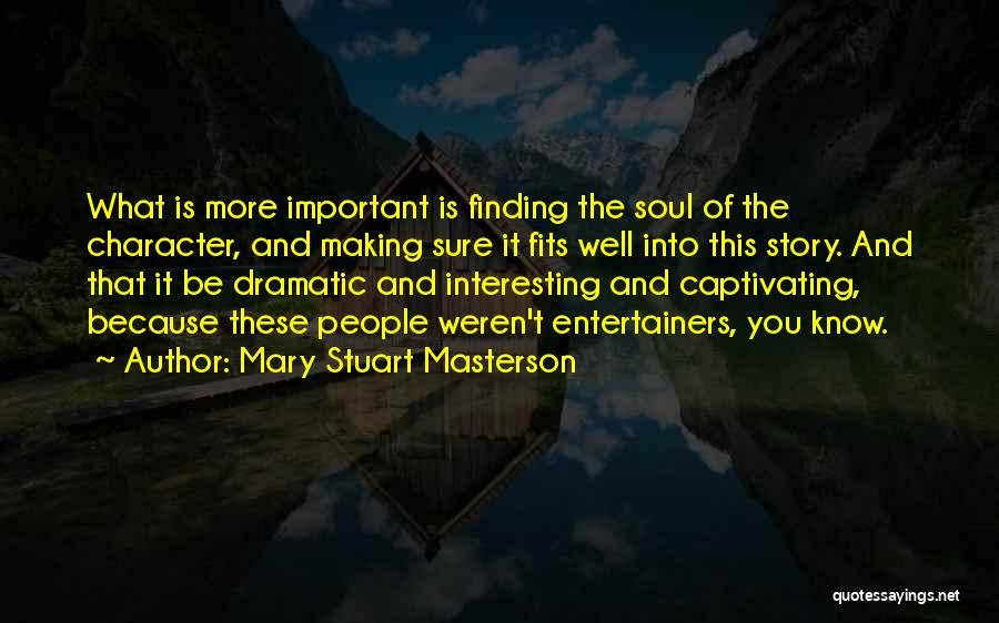 Captivating Quotes By Mary Stuart Masterson