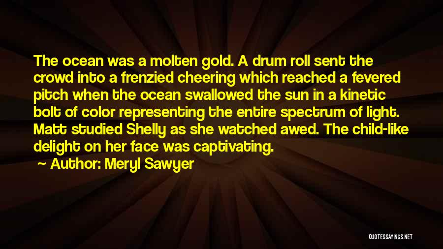 Captivating Quotes By Meryl Sawyer
