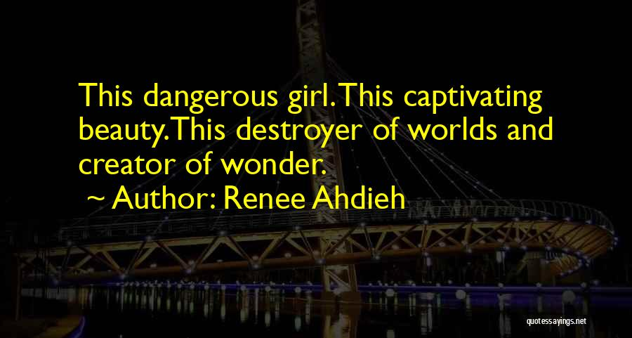 Captivating Quotes By Renee Ahdieh
