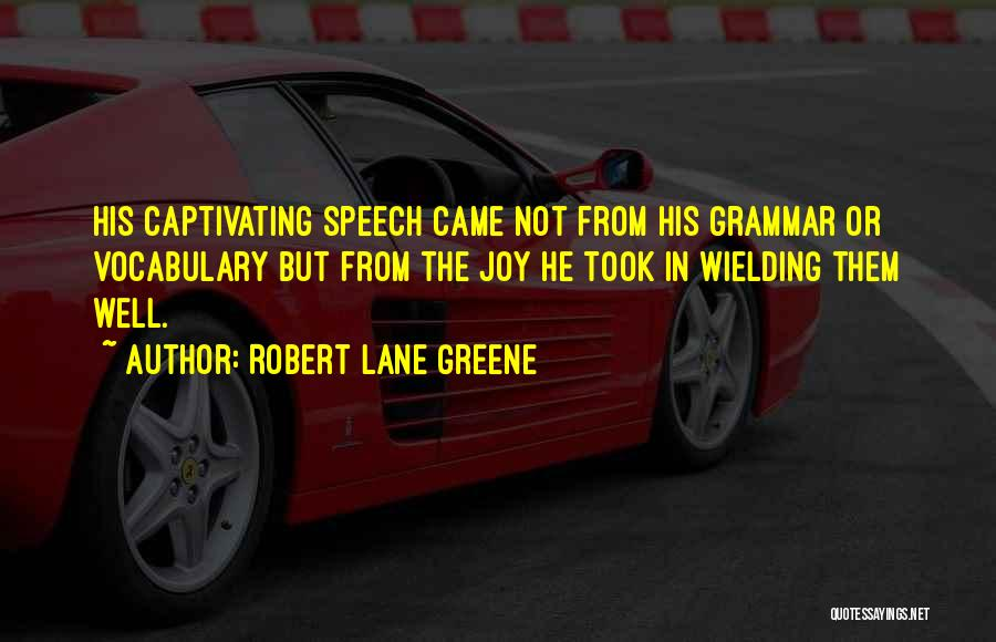 Captivating Quotes By Robert Lane Greene
