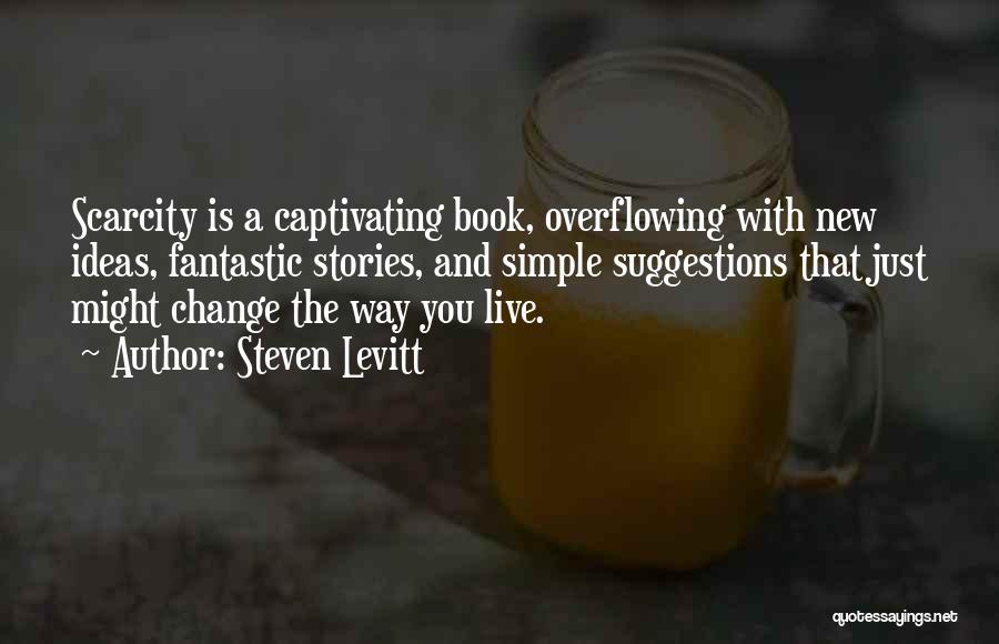 Captivating Quotes By Steven Levitt