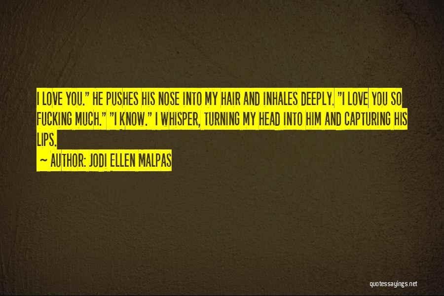 Capturing Self Quotes By Jodi Ellen Malpas