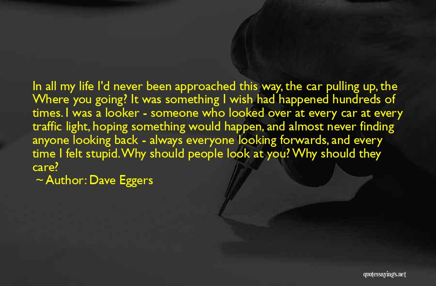 Car Care Quotes By Dave Eggers