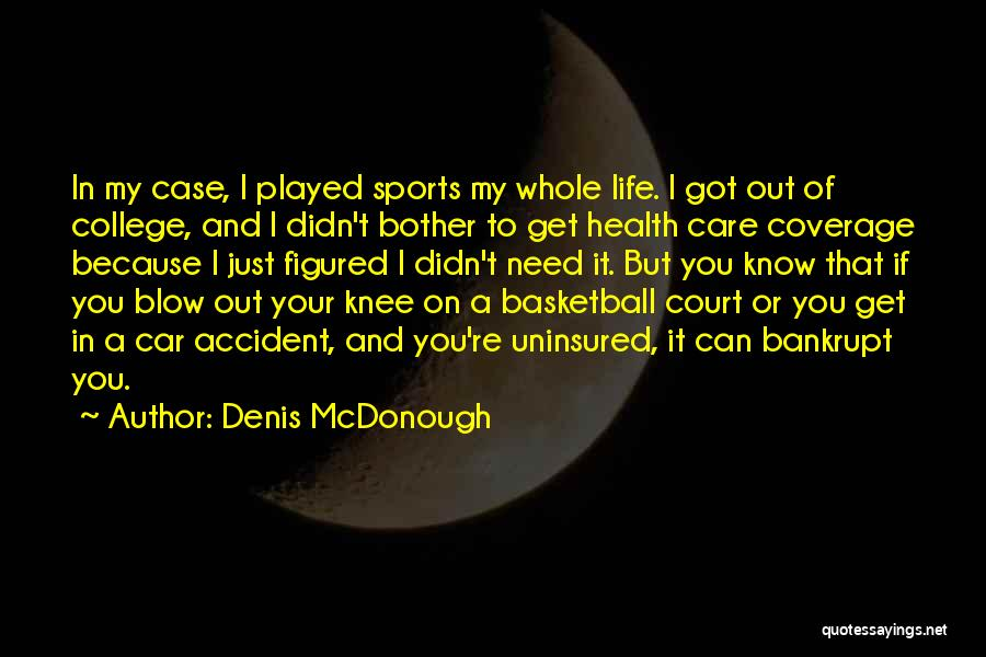 Car Care Quotes By Denis McDonough